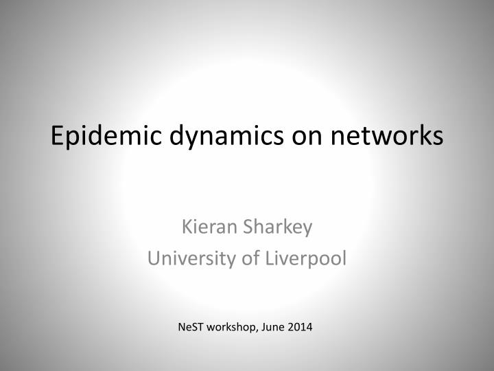 Epidemic dynamics on networks