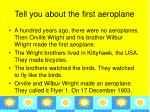tell you about the first aeroplane