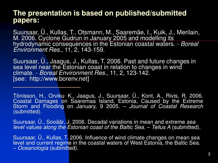 The presentation is based on published/submitted papers: