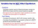 variables that do not affect equilibrium