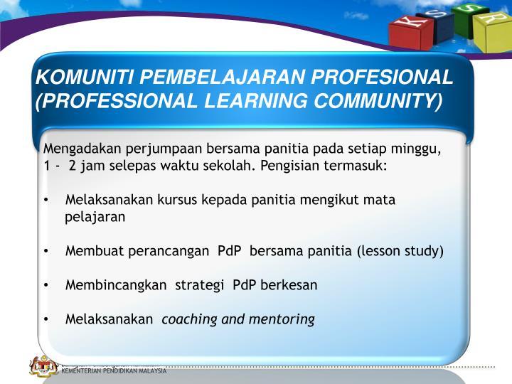 KOMUNITI PEMBELAJARAN PROFESIONAL (PROFESSIONAL LEARNING COMMUNITY)