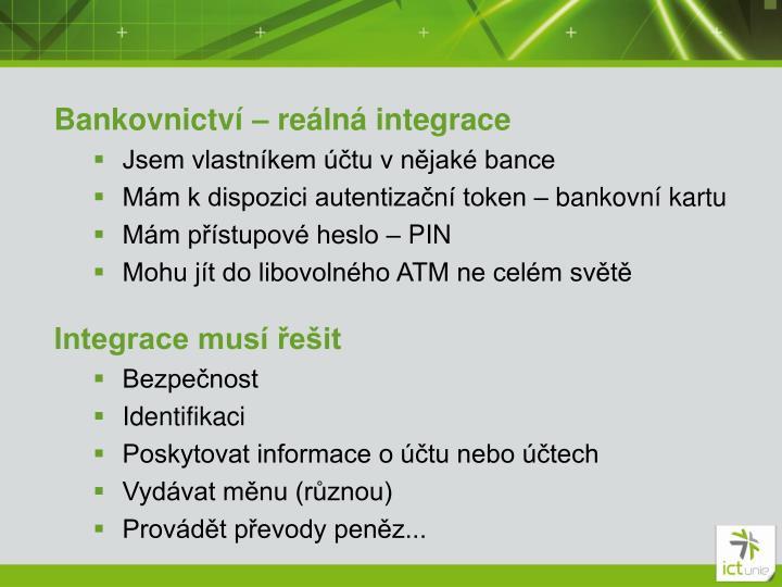 Bankovnictví – reálná integrace