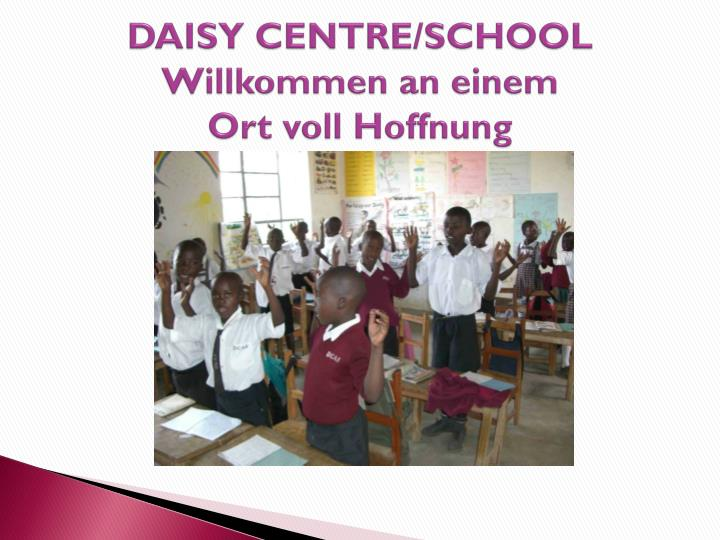 DAISY CENTRE/SCHOOL