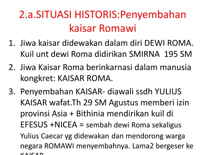 2.a.SITUASI HISTORIS:Penyembahan kaisar Romawi