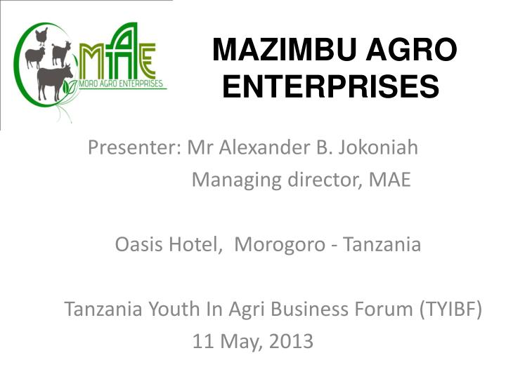 Mazimbu agro enterprises