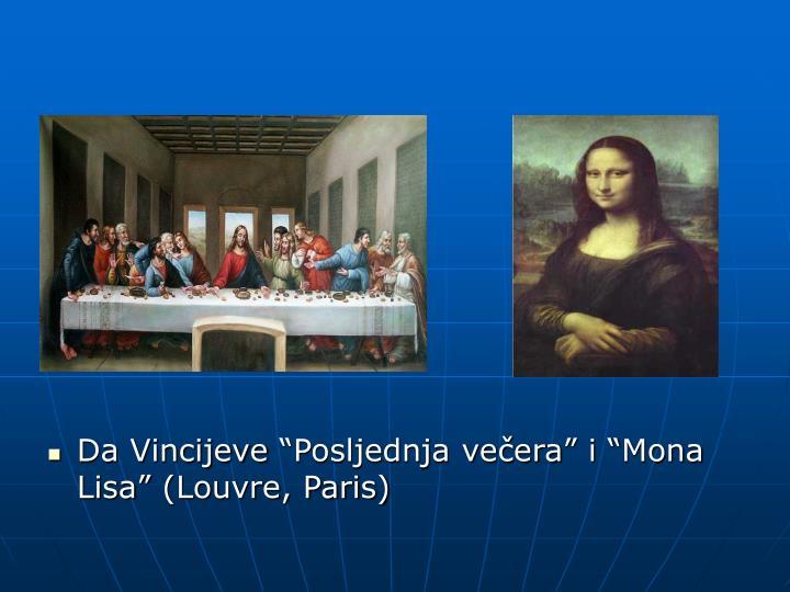 """Da Vincijeve """"Posljednja večera"""" i """"Mona Lisa"""" (Louvre, Paris)"""