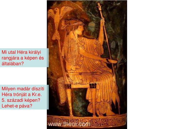 Mi utal Héra királyi rangjára a képen és általában?