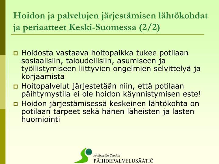 Hoidon ja palvelujen järjestämisen lähtökohdat ja periaatteet Keski-Suomessa (2/2)