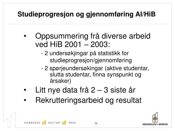 Studieprogresjon og gjennomføring AI/HiB