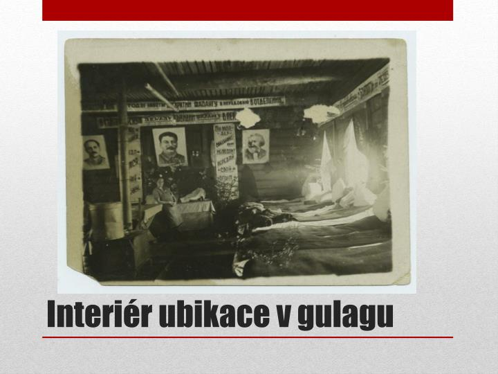Interiér ubikace v gulagu
