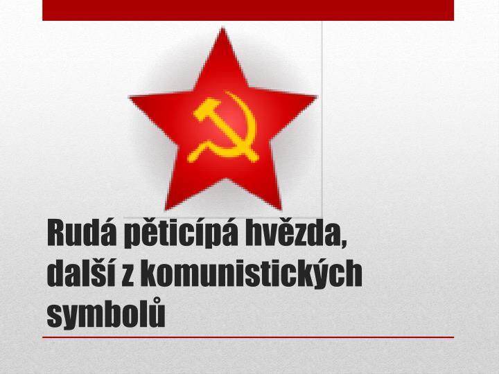 Rudá pěticípá hvězda, další z komunistických symbolů