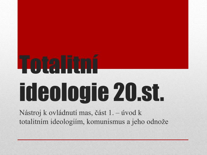 Totalitn ideologie 20 st