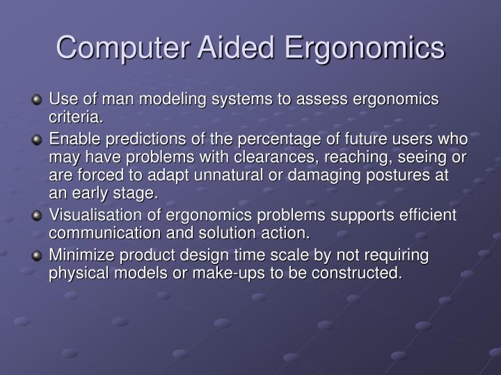 Computer Aided Ergonomics