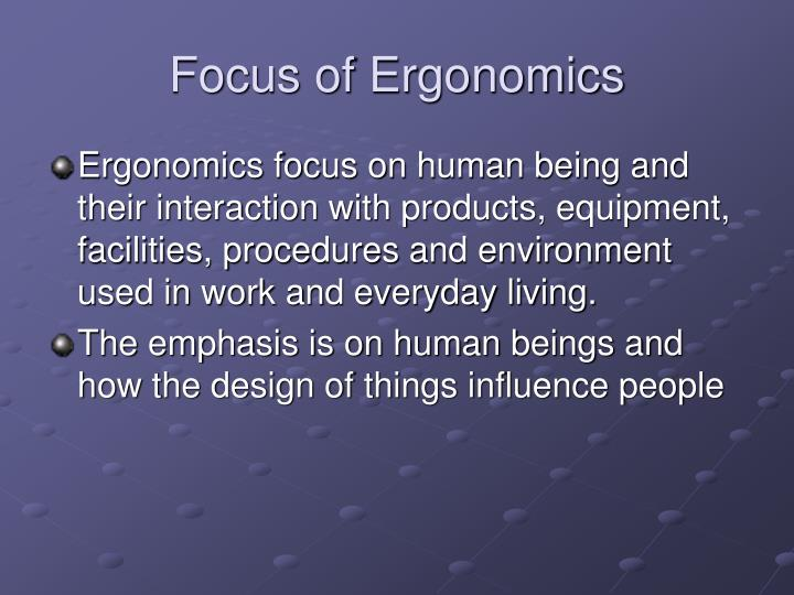 Focus of Ergonomics
