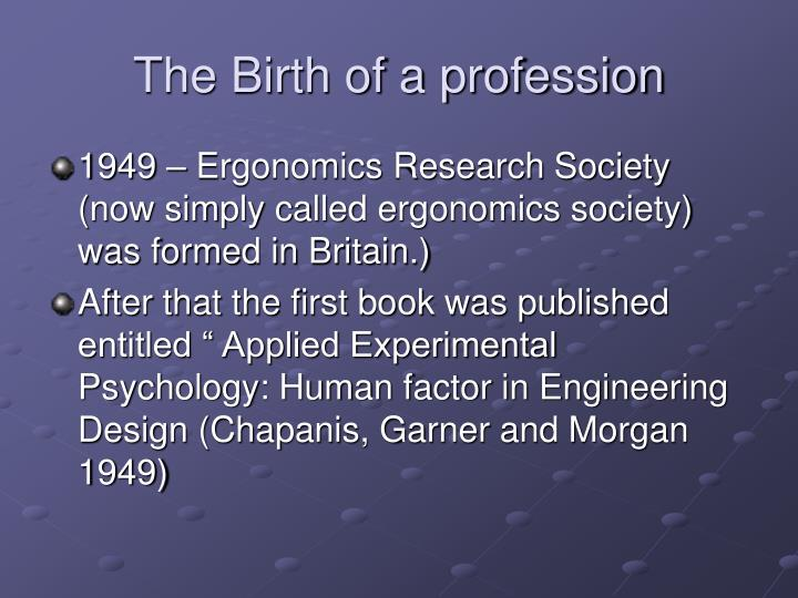 The Birth of a profession