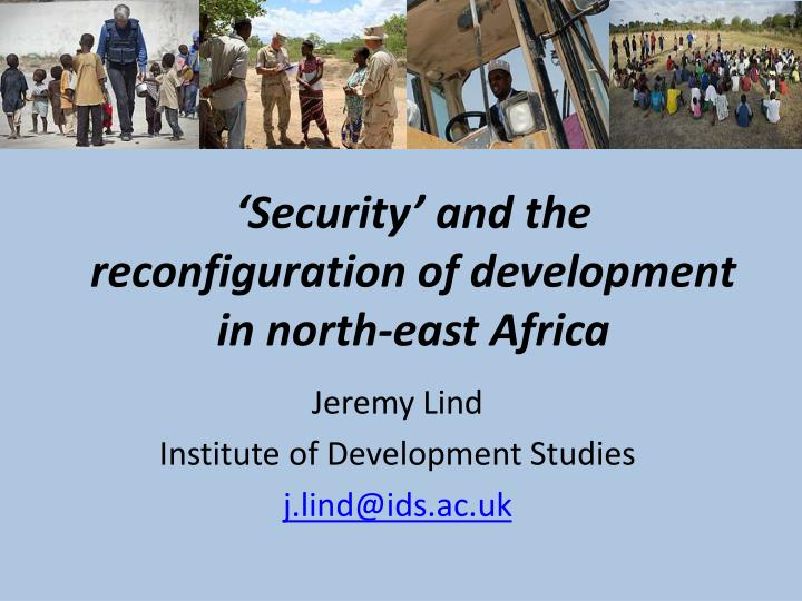 Security and the reconfiguration of development in north east africa
