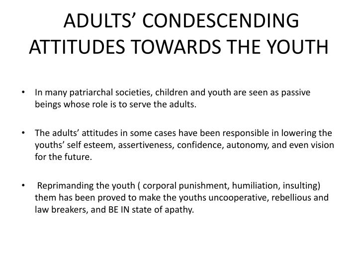 ADULTS' CONDESCENDING ATTITUDES TOWARDS THE YOUTH