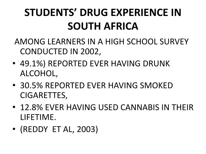 STUDENTS' DRUG EXPERIENCE IN SOUTH AFRICA