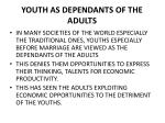 youth as dependants of the adults