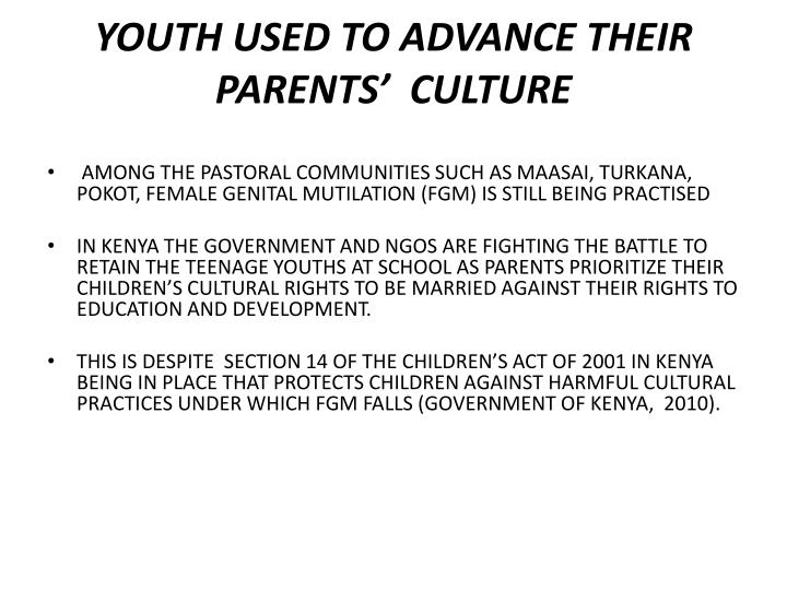 Youth used to advance their parents'  CULTURE