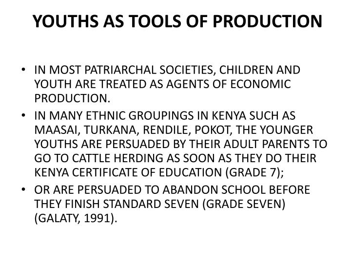 YOUTHS AS tools of production