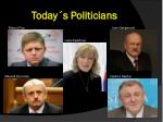 today s politicians