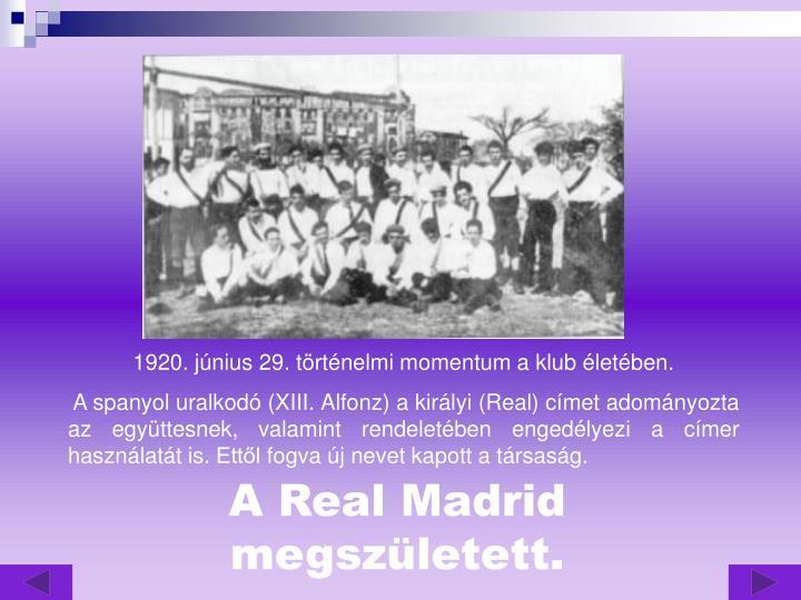 1920. június 29. történelmi momentum a klub életében.
