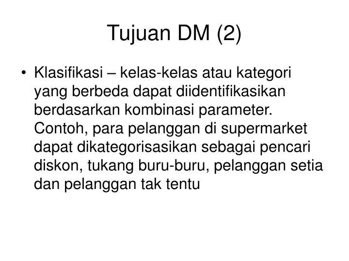 Tujuan DM (2)