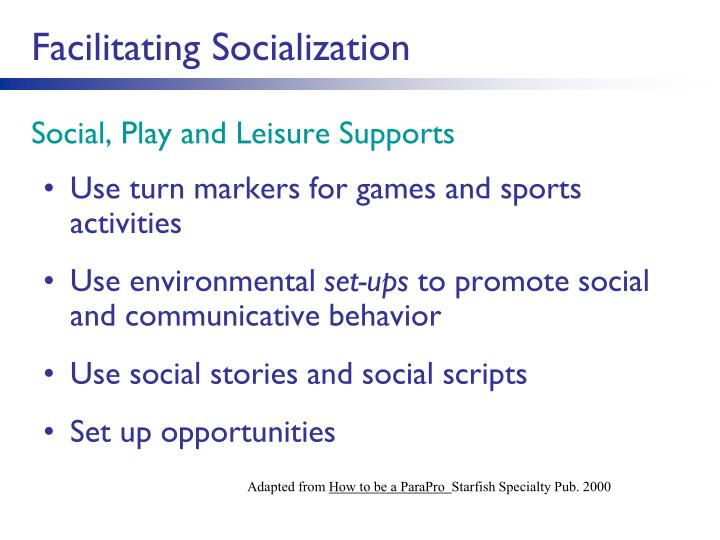 Facilitating Socialization