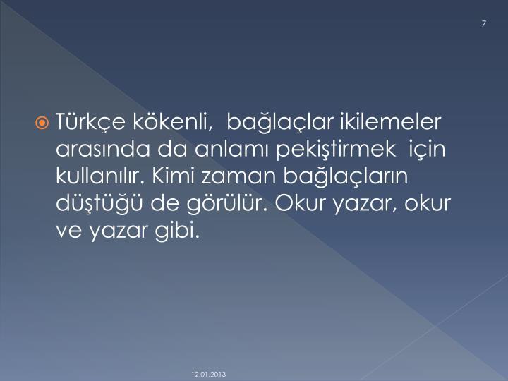 Türkçe kökenli,