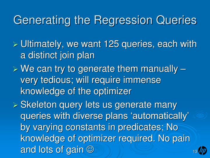 Generating the Regression Queries