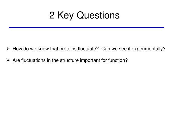 2 Key Questions