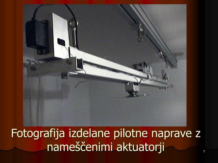 Fotografija izdelane pilotne naprave