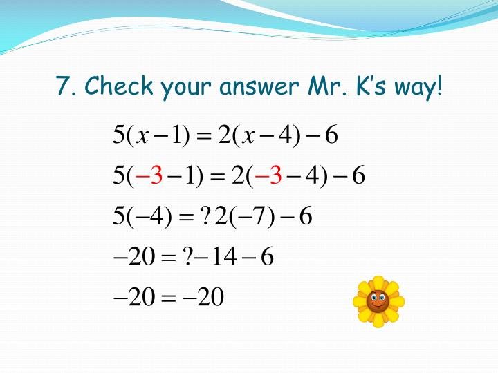 7. Check your answer