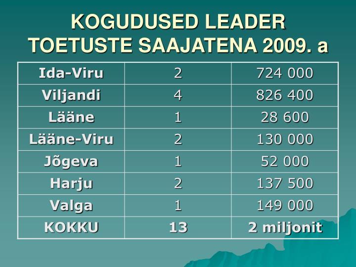 KOGUDUSED LEADER TOETUSTE SAAJATENA 2009. a