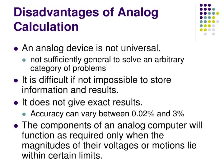 Disadvantages of Analog Calculation