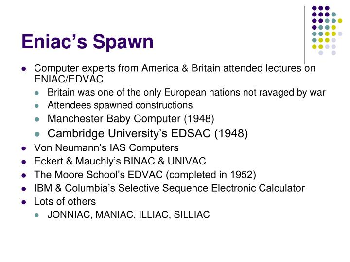 Eniac's Spawn
