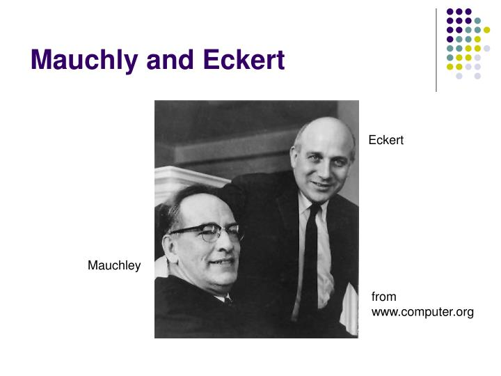 Mauchly and Eckert