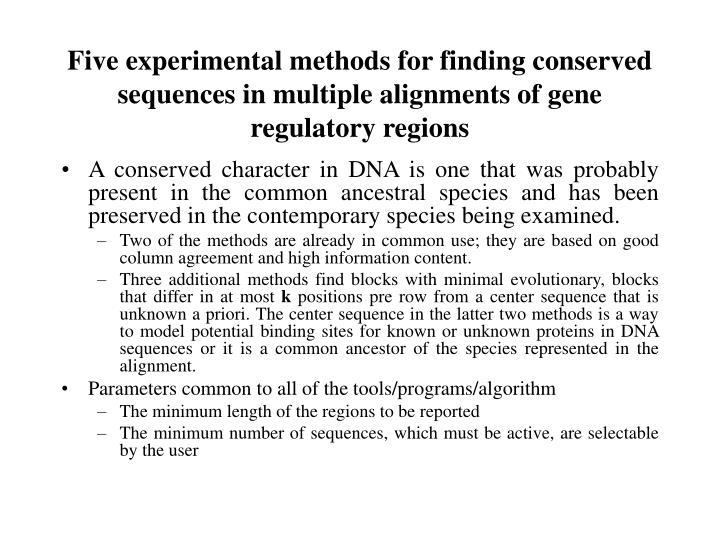 Five experimental methods for finding conserved sequences in multiple alignments of gene regulatory regions