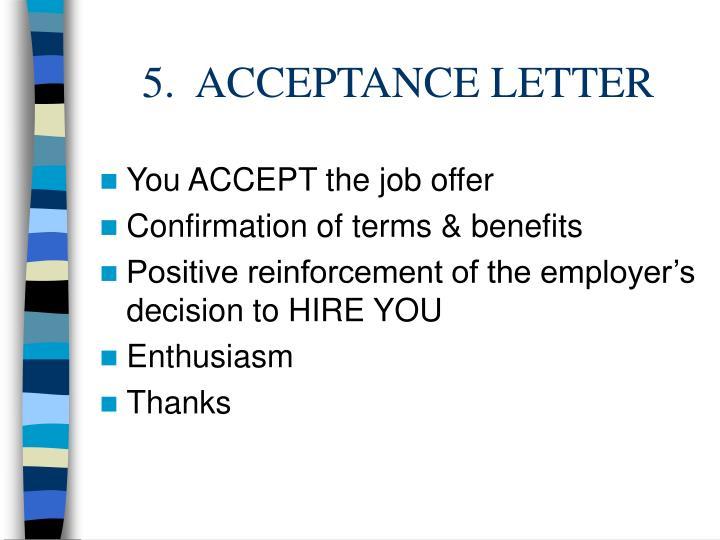5.  ACCEPTANCE LETTER
