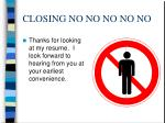 closing no no no no no