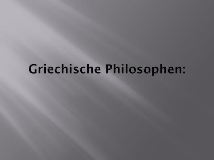 Griechische Philosophen:
