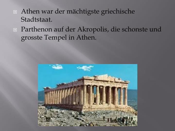 Athen war der mächtigste griechische Stadtstaat.