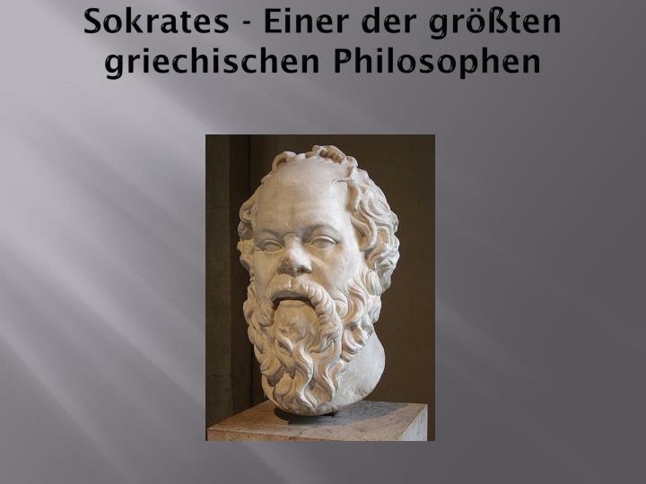 Sokrates - Einer der größten griechischen Philosophen