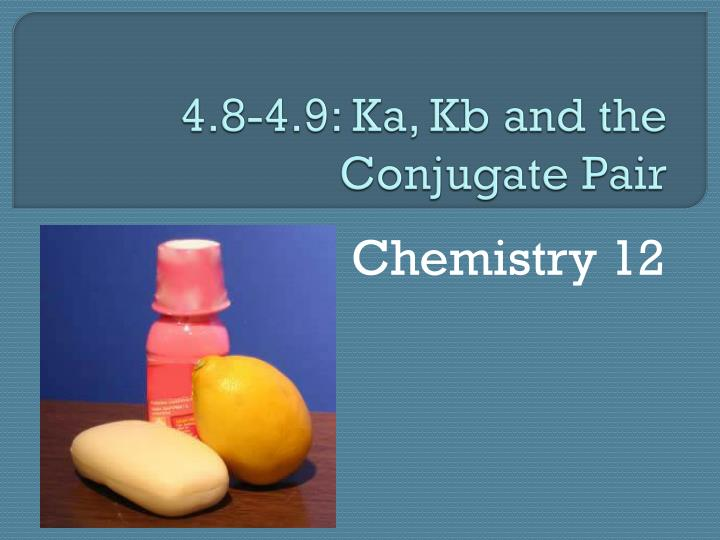 4 8 4 9 ka kb and the conjugate pair