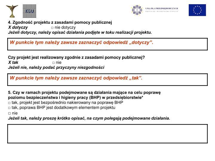 4. Zgodność projektu z zasadami pomocy publicznej