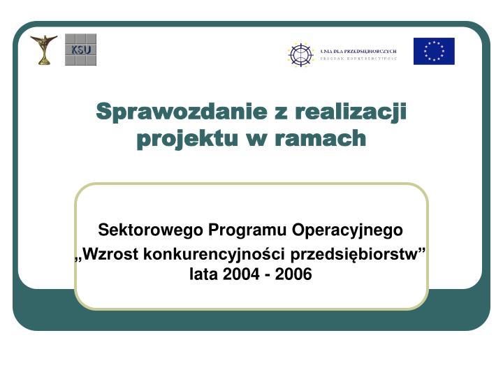 Sprawozdanie z realizacji projektu w ramach