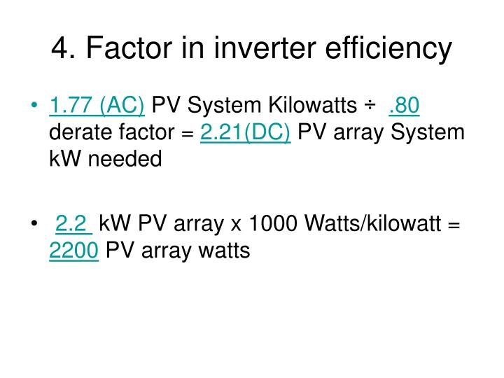 4. Factor in inverter efficiency