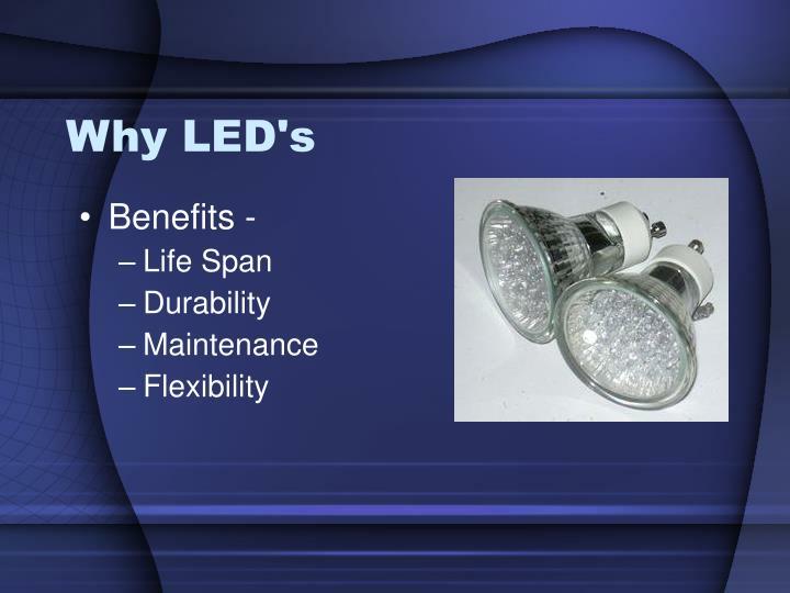Why LED's