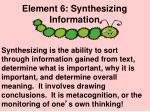 element 6 synthesizing information